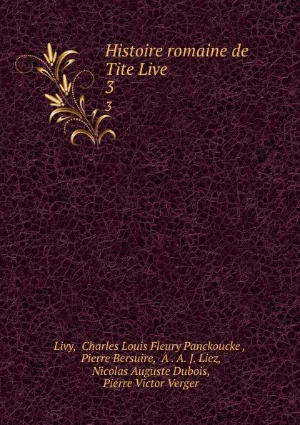 Charles Louis Fleury Panckoucke Livy Histoire romaine de Tite Live. 3