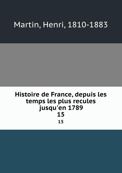 Histoire de France, depuis les temps les plus recules jusqu.en 1789. 15