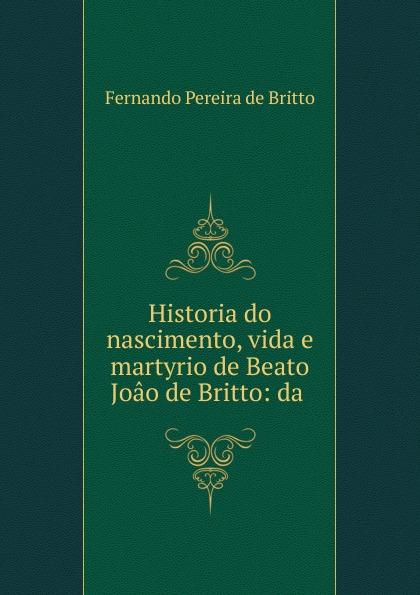 Fernando Pereira de Britto Historia do nascimento, vida e martyrio de Beato Joao de Britto: da . стул деревянный woodville zara