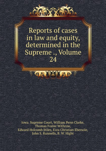 Iowa. Supreme Court Reports of cases in law and equity, determined in the Supreme ., Volume 24
