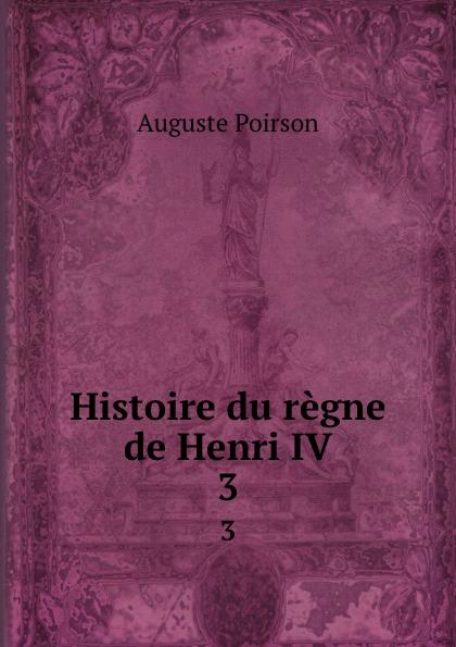 Histoire du regne de Henri IV. 3