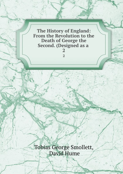Tobias George Smollett The History of England: From the Revolution to the Death of George the Second. (Designed as a . 2 недорго, оригинальная цена