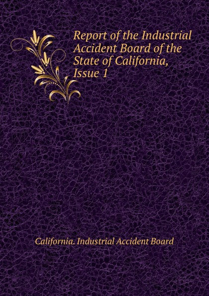 California. Industrial Accident Board Report of the Industrial Accident Board of the State of California, Issue 1 flower print clip board