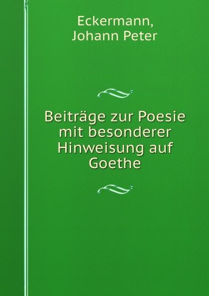 Beitrage zur Poesie mit besonderer Hinweisung auf Goethe