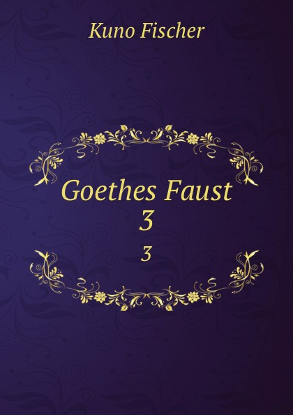 Goethes Faust. 3
