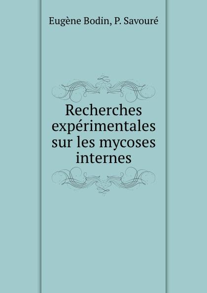 цена на Eugène Bodin Recherches experimentales sur les mycoses internes
