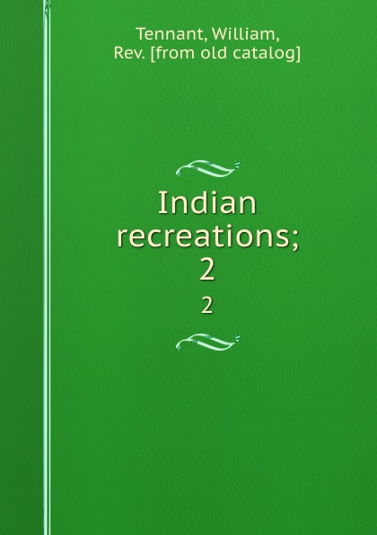 Indian recreations;. 2