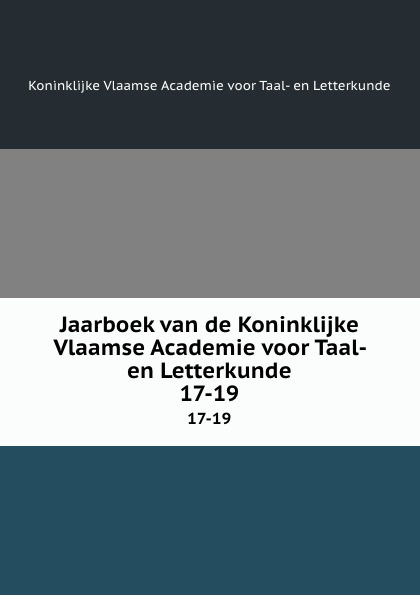 Koninklijke Vlaamse Academie voor Taal-en Letterkunde Jaarboek van de Koninklijke Vlaamse Academie voor Taal- en Letterkunde. 17-19 de russische taal