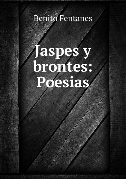 Benito Fentanes Jaspes y brontes: Poesias