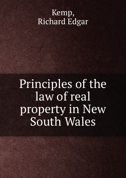 Richard Edgar Kemp Principles of the law of real property in New South Wales malcolm kemp extreme events robust portfolio construction in the presence of fat tails isbn 9780470976791