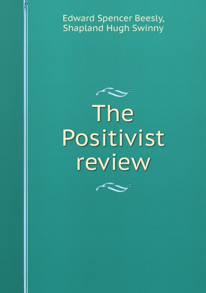 Edward Spencer Beesly The Positivist review beesly edward spencer queen elizabeth