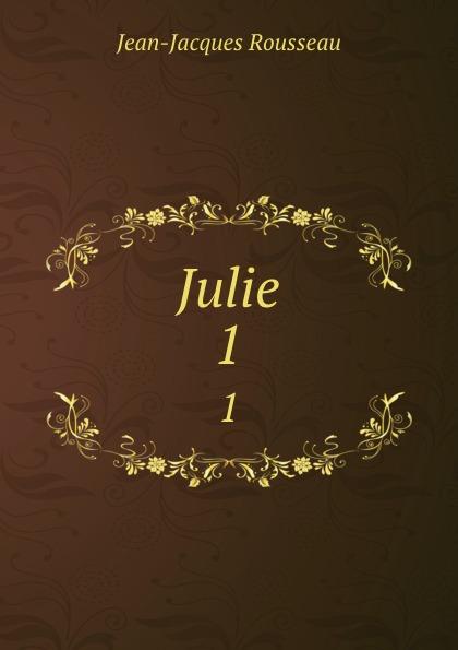 Жан-Жак Руссо Julie. 1