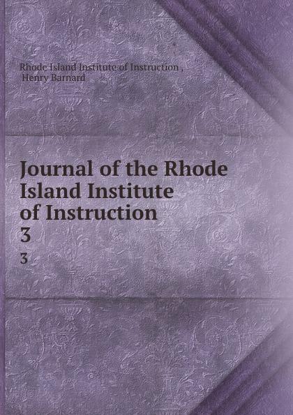 Rhode Island Institute of Instruction Journal of the Rhode Island Institute of Instruction. 3