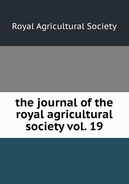 the journal of the royal agricultural society vol. 19