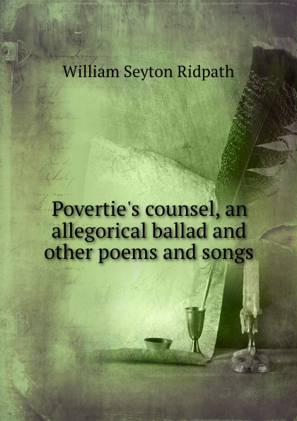 где купить William Seyton Ridpath Povertie.s counsel, an allegorical ballad and other poems and songs по лучшей цене