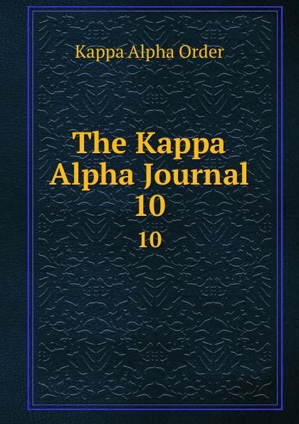 Kappa Alpha Order The Kappa Alpha Journal. 10 kappa alpha massachusetts alpha a biographical record of the kappa alpha society in williams college