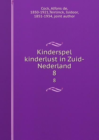 Alfons de Cock Kinderspel . kinderlust in Zuid-Nederland. 8 jacobus craandijk wandelingen door nederland zuid holland
