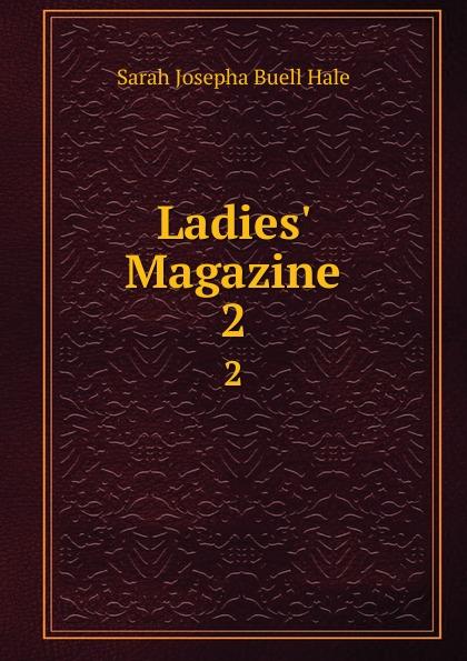 Sarah Josepha Buell Hale Ladies. Magazine. 2