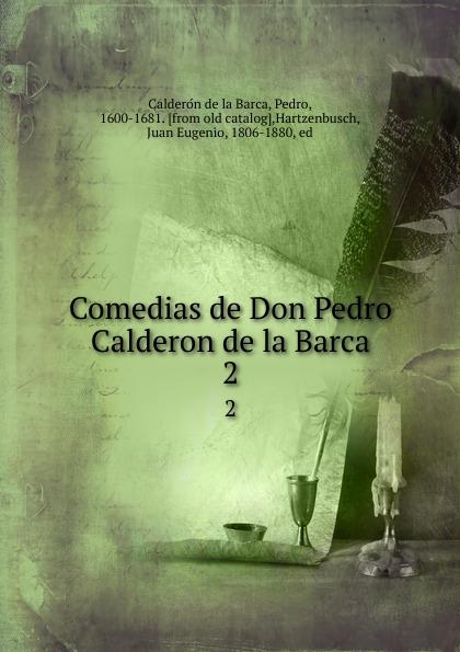 Pedro Calderón de la Barca Comedias de Don Pedro Calderon de la Barca. 2 calderon de la barca p la vida es sueno nivel 3 cd