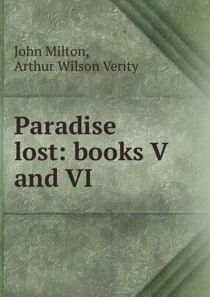 John Milton Paradise lost: books V and VI