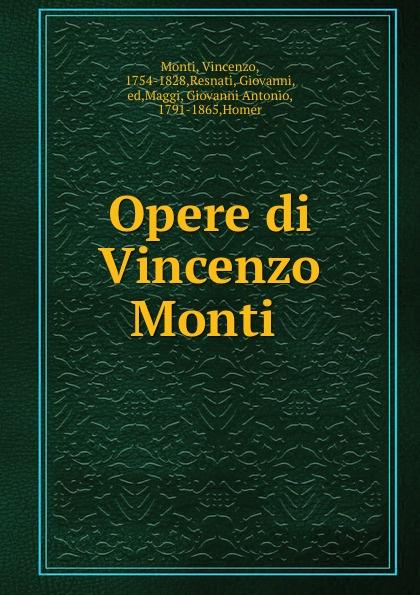 Vincenzo Monti Opere di Vincenzo Monti vincenzo monti opere inedite e rare di vincenzo monti vol 5 prose classic reprint