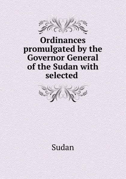 Sudan Ordinances promulgated by the Governor General of the Sudan with selected . phlebotomine sand flies of central sudan