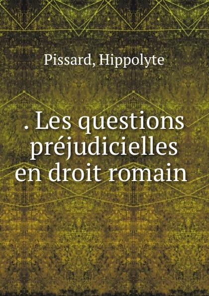 . Les questions prejudicielles en droit romain
