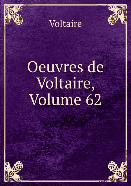 Voltaire Oeuvres de Voltaire, Volume 62 rome rome a cross of wheat