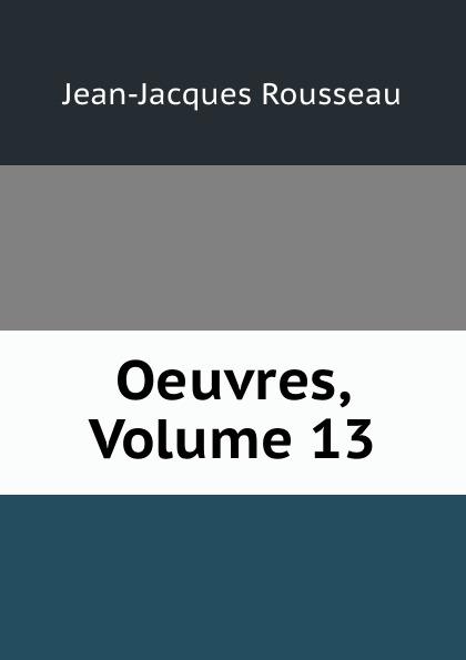 Жан-Жак Руссо Oeuvres, Volume 13