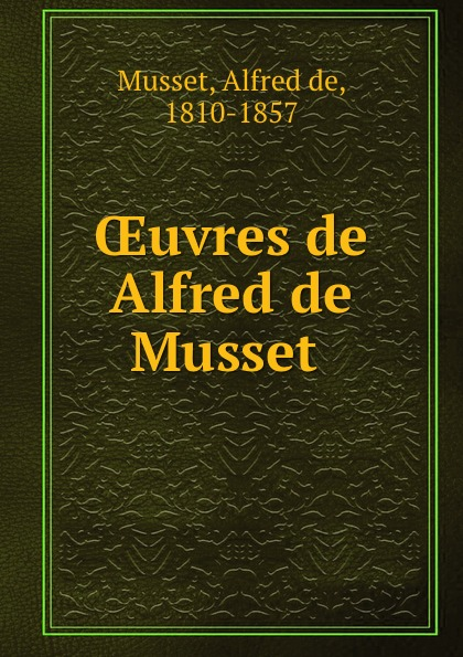 Alfred de Musset OEuvres de Alfred de Musset цена и фото