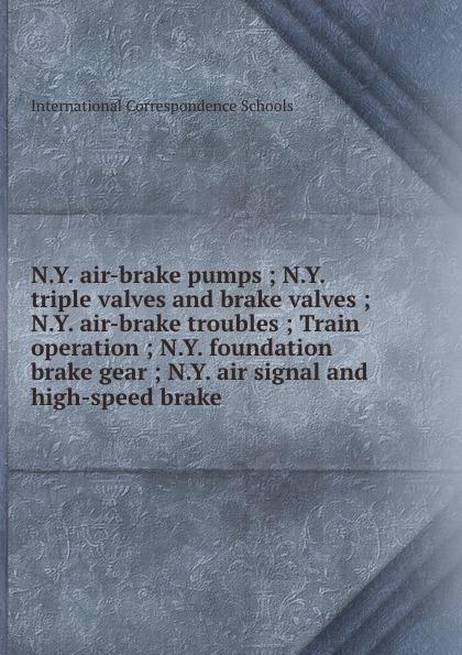 N.Y. air-brake pumps ; N.Y. triple valves and brake valves ; N.Y. air-brake troubles ; Train operation ; N.Y. foundation brake gear ; N.Y. air signal and high-speed brake curt 51434 brake control harness