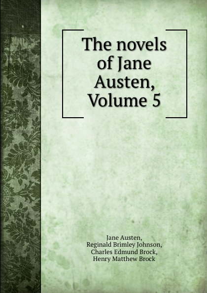 Jane Austen The novels of Jane Austen, Volume 5