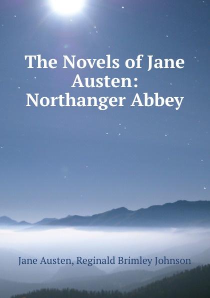 Jane Austen The Novels of Jane Austen: Northanger Abbey