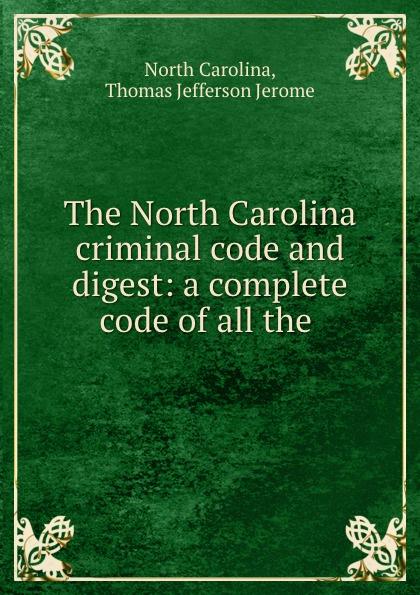 Фото - North Carolina The North Carolina criminal code and digest: a complete code of all the . рюкзак code code co073bwbyzk6