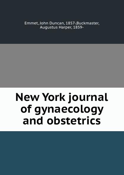 John Duncan Emmet New York journal of gynaecology and obstetrics