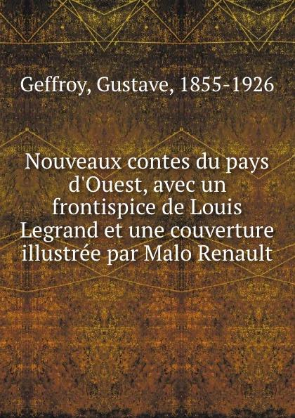 Gustave Geffroy Nouveaux contes du pays d.Ouest, avec un frontispice de Louis Legrand et une couverture illustree par Malo Renault mademoiselle fifi nouveaux contes
