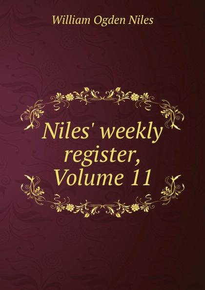 William Ogden Niles Niles. weekly register, Volume 11 douglas niles the druid queen