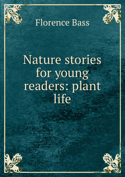 Nature stories for young readers: plant life