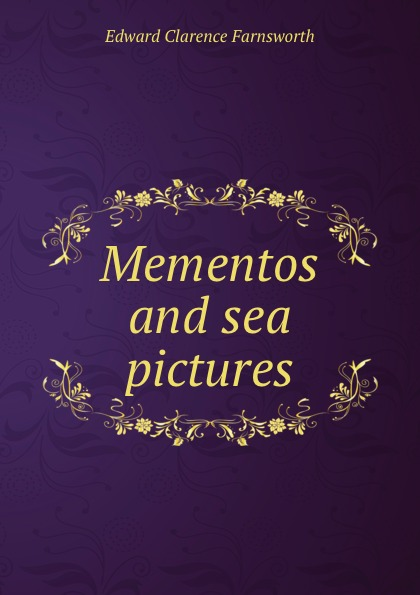 Farnsworth Edward Clarence Mementos and sea pictures