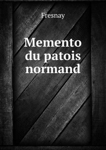 Fresnay Memento du patois normand du bois louis françois glossaire du patois normand