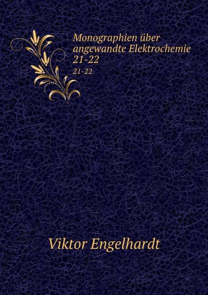Monographien uber angewandte Elektrochemie. 21-22