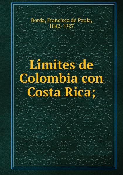 цены на Francisco de Paula Borda Limites de Colombia con Costa Rica;  в интернет-магазинах