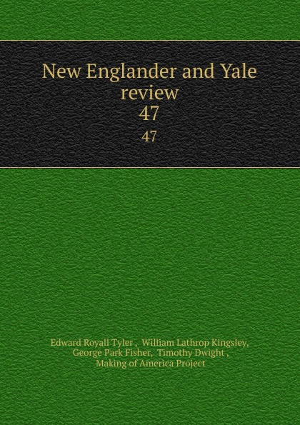 Edward Royall Tyler New Englander and Yale review. 47 недорого