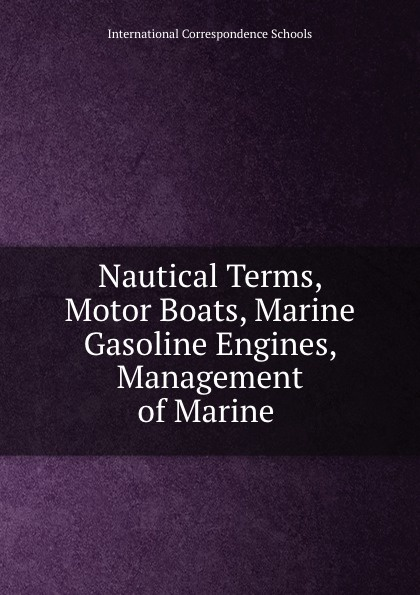 Nautical Terms, Motor Boats, Marine Gasoline Engines, Management of Marine . marine yachts motor boats motor cars trucks sewage poles grey water poles sewage sensors