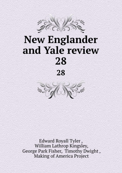 Edward Royall Tyler New Englander and Yale review. 28 недорого