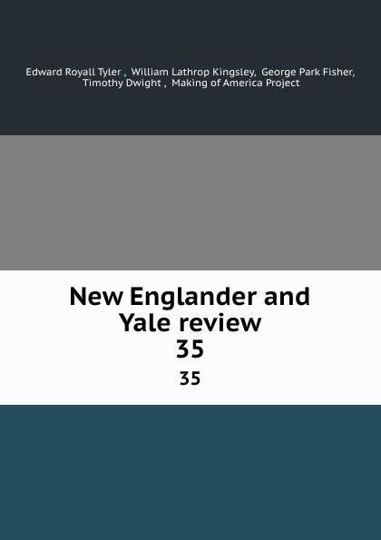 Edward Royall Tyler New Englander and Yale review. 35 недорого