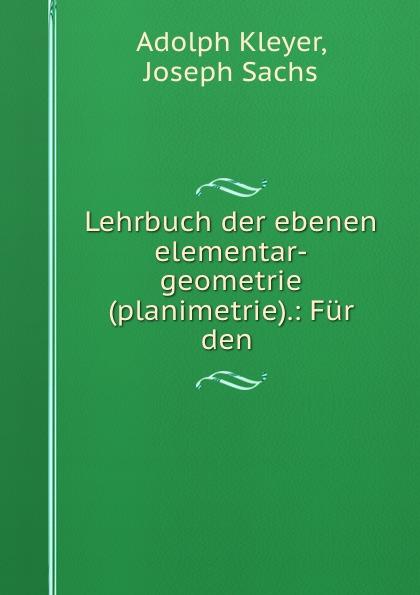 Lehrbuch der ebenen elementar-geometrie (planimetrie).: Fur den .