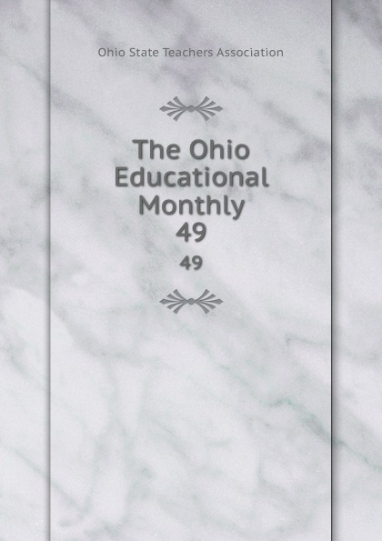 The Ohio Educational Monthly. 49