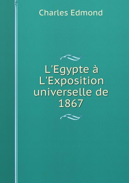 Charles Edmond L.Egypte a L.Exposition universelle de 1867 bichot charles edmond graph partitioning