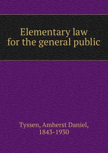 лучшая цена Amherst Daniel Tyssen Elementary law for the general public